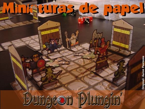 Miniaturas de papel: Dungeon Plungin'